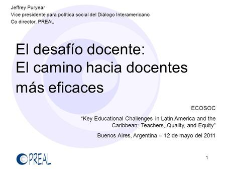 1 El desafío docente: El camino hacia docentes más eficaces ECOSOC Key Educational Challenges in Latin America and the Caribbean: Teachers, Quality, and.