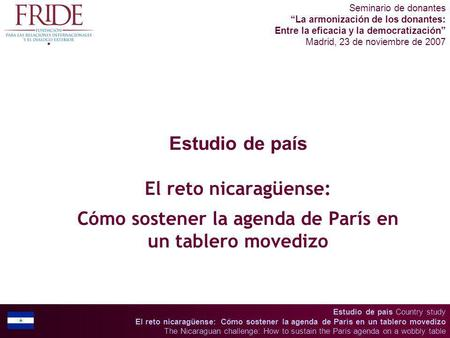 Estudio de país Country study El reto nicaragüense: Cómo sostener la agenda de París en un tablero movedizo The Nicaraguan challenge: How to sustain the.