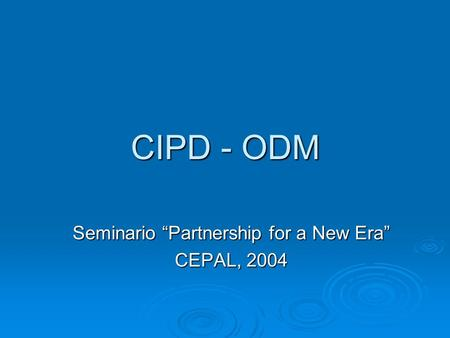 "Seminario ""Partnership for a New Era"" CEPAL, 2004"
