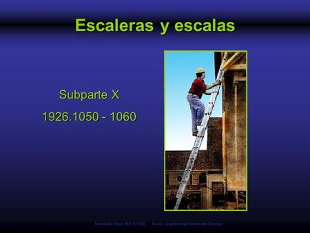 Harwood Grant 46F1-HT06 - Texas Engineering Extension Service Escaleras y escalas Subparte X 1926.1050 - 1060.