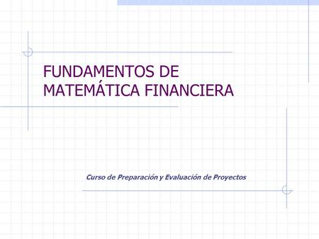 FUNDAMENTOS DE MATEMÁTICA FINANCIERA