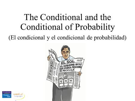 The Conditional and the Conditional of Probability (El condicional y el condicional de probabilidad)