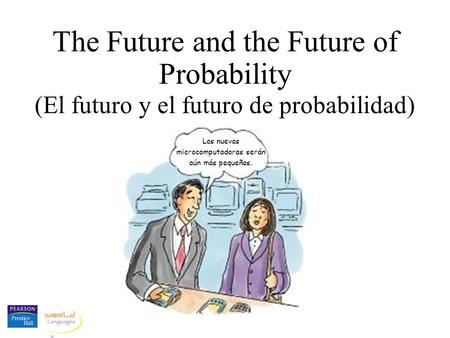 The Future and the Future of Probability