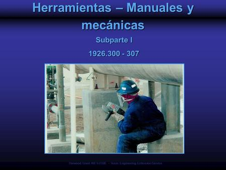 Harwood Grant 46F1-HT06 - Texas Engineering Extension Service Herramientas – Manuales y mecánicas Subparte I 1926.300 - 307.