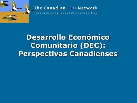 Desarrollo Económico Comunitario (DEC): Perspectivas Canadienses.