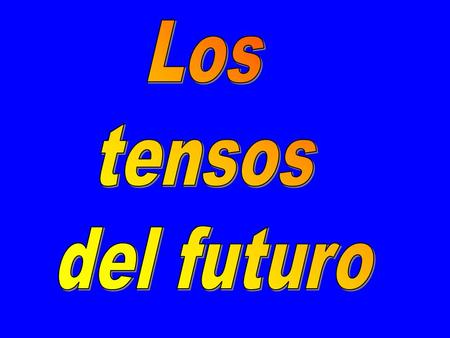 El futuro En inglés: I will play I will be playing infinitive + ending hablar beber recibir é ás á emos éis án Beberemos = We will drink Recibiré =