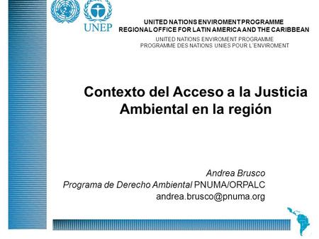 Division Of Early Warning And Assessment Global Environment Outlook: Assessment for Decision-making 26 April, 2004 Andrea Brusco Programa de Derecho Ambiental.