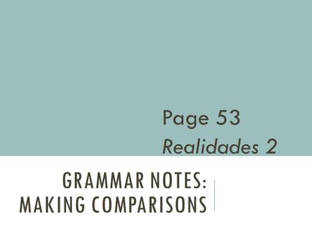 Grammar Notes: Making comparisons
