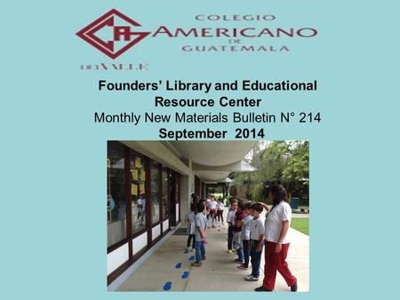 Founders' Library and Educational Resource Center Monthly New Materials Bulletin N° 214 September 2014.