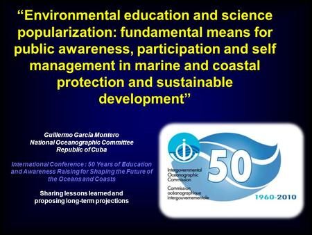 """Environmental education and science popularization: fundamental means for public awareness, participation and self management in marine and coastal protection."