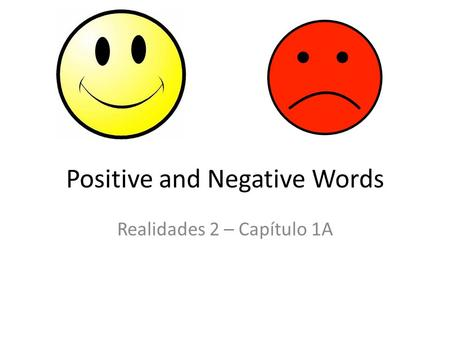 Positive and Negative Words Realidades 2 – Capítulo 1A.
