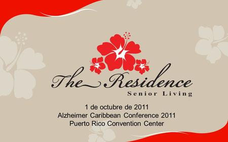 1 de octubre de 2011 Alzheimer Caribbean Conference 2011 Puerto Rico Convention Center.