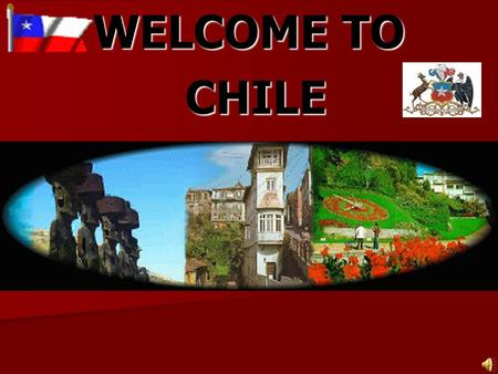 WELCOME TO CHILE CHILE. Introduction Chile is a country of extremes, from the Norte Grande, to the thermal and snow Capped Andes on its eastern border,