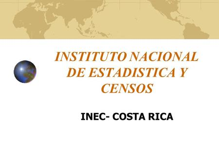 INSTITUTO NACIONAL DE ESTADISTICA Y CENSOS INEC- COSTA RICA.
