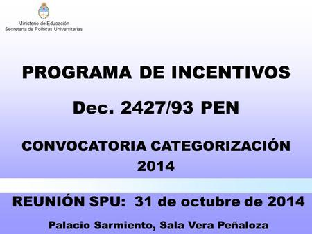 PROGRAMA DE INCENTIVOS Dec. 2427/93 PEN