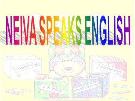 NEIVA SPEAKS ENGLISH.