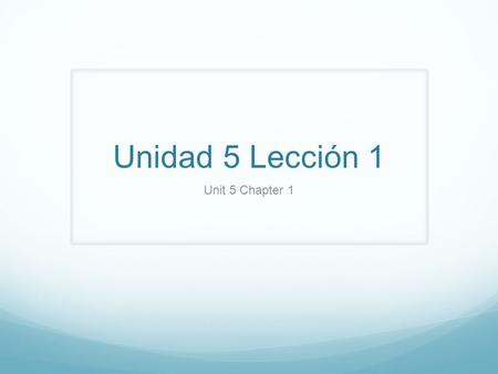 Unidad 5 Lección 1 Unit 5 Chapter 1. Affirmative tú commands Used when giving directions or ordering people to do something. Tú commands are used with.
