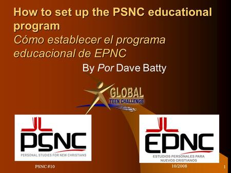 10/2008 1 How to set up the PSNC educational program Cómo establecer el programa educacional de EPNC By Por Dave Batty PSNC #10.