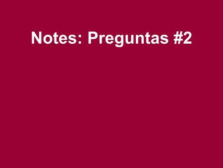 Notes: Preguntas #2. Question Words Who? Question Words Who? ¿Quién?