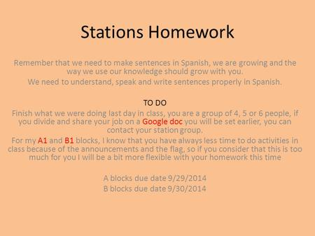 Stations Homework Remember that we need to make sentences in Spanish, we are growing and the way we use our knowledge should grow with you. We need to.