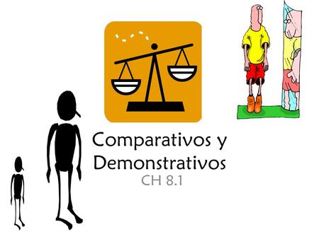 Comparativos y Demonstrativos