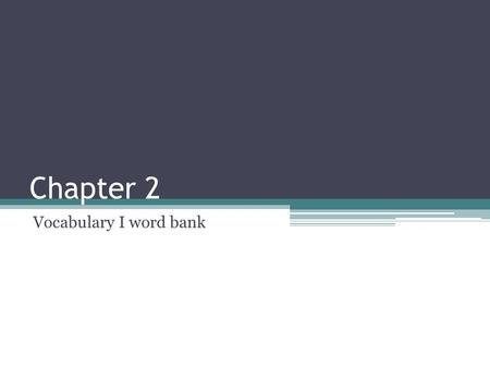 Chapter 2 Vocabulary I word bank. aburrido/a(boring)activo/a(active)  Mi profesor de historia es aburrido. My history teacher is boring.  Mi profesora.