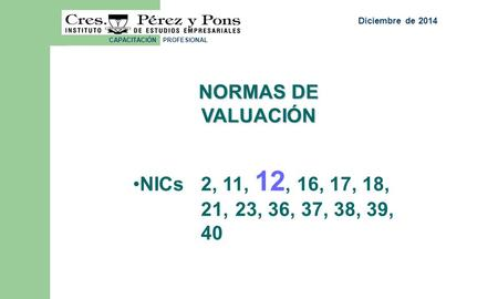 07/04/2017 abril de 2017 NORMAS DE VALUACIÓN
