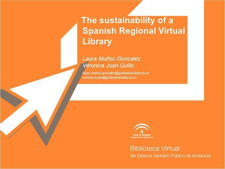 The sustainability of a Spanish Regional Virtual Library. Laura Muñoz-Gonzalez Veronica Juan-Quilis