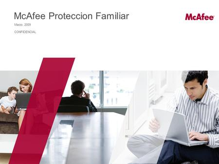 McAfee Proteccion Familiar Marzo, 2009 CONFIDENCIAL.