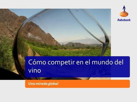 Title SlideExample lay-out Cómo competir en el mundo del vino Una mirada global.