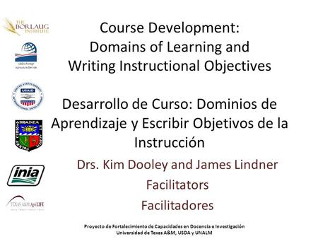 Course Development: Domains of Learning and Writing Instructional Objectives Desarrollo de Curso: Dominios de Aprendizaje y Escribir Objetivos de la Instrucción.