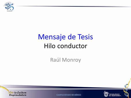Mensaje de Tesis Hilo conductor Raúl Monroy. Mensaje de tesis Strunk, W. Elements of Style, Bartleby. 1918 13. Make the paragraph the unit of composition.
