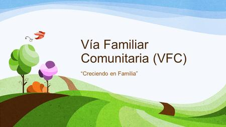 Vía Familiar Comunitaria (VFC)
