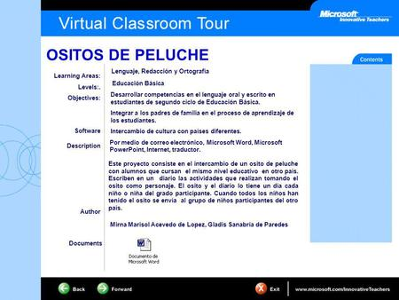 OSITOS DE PELUCHE Learning Areas: Levels:. Objectives: Software Description Author Documents Este proyecto consiste en el intercambio de un osito de peluche.