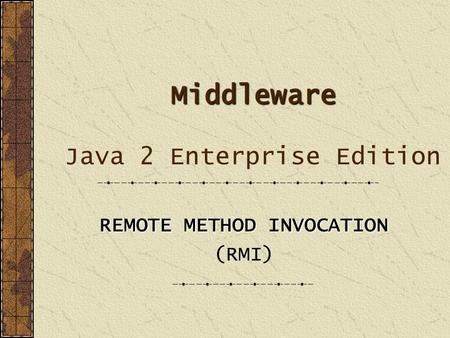 Middleware Java 2 Enterprise Edition