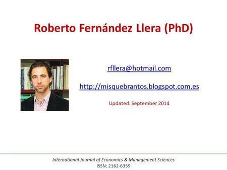 Updated: September 2014 Roberto Fernández Llera (PhD) International Journal of Economics & Management.