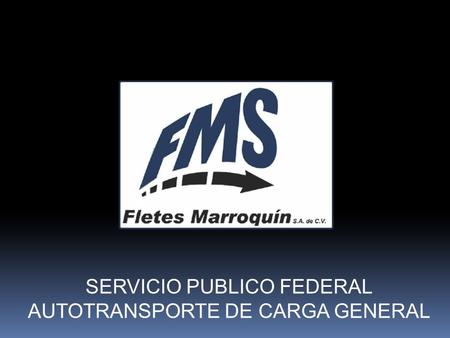 SERVICIO PUBLICO FEDERAL AUTOTRANSPORTE DE CARGA GENERAL