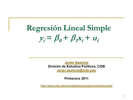 Regresión Lineal Simple yi = b0 + b1xi + ui