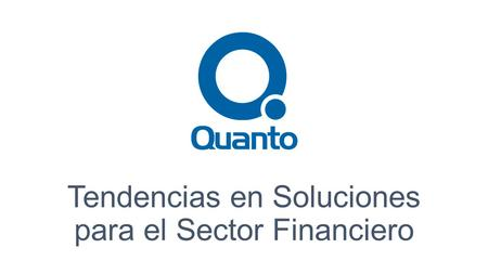 Tendencias en Soluciones para el Sector Financiero.
