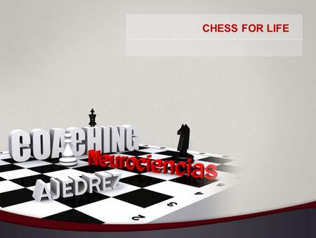 CHESS FOR LIFE.