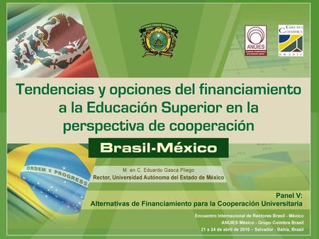 I. Contexto General del Financiamiento a la Educación Superior.