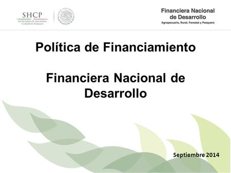 Política de Financiamiento Financiera Nacional de Desarrollo