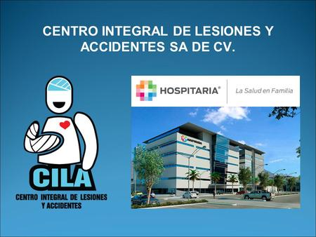 CENTRO INTEGRAL DE LESIONES Y ACCIDENTES SA DE CV.