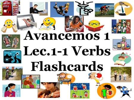 Avancemos 1 Lec.1-1 Verbs Flashcards. to rent alquilar.