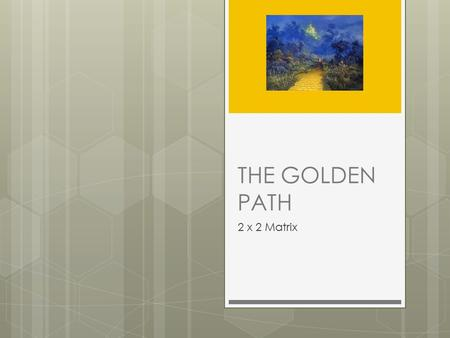 THE GOLDEN PATH 2 x 2 Matrix. $2 = $8.00 ANGEL $2.00 N I V E L 1.
