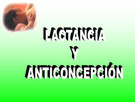 LACTANCIA Y ANTICONCEPCIÓN.