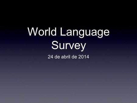 World Language Survey 24 de abril de 2014. La Campana Write the following Math problems using Spanish words. 1. 10 + 15 = 25 2. 30 – 12 = 18 3. 8 x 3.
