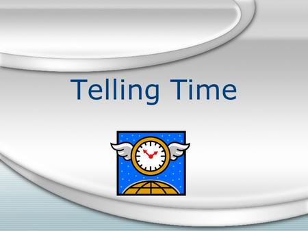 Telling Time. Asking for the time ¿Qué hora es? (What hour is it?) ¿Qué hora es? (What hour is it?)