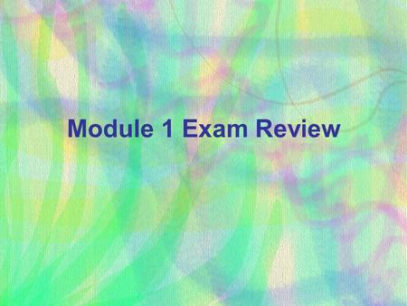 Module 1 Exam Review.