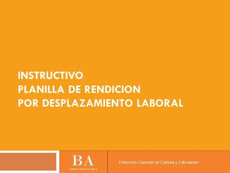 INSTRUCTIVO PLANILLA DE RENDICION POR DESPLAZAMIENTO LABORAL.